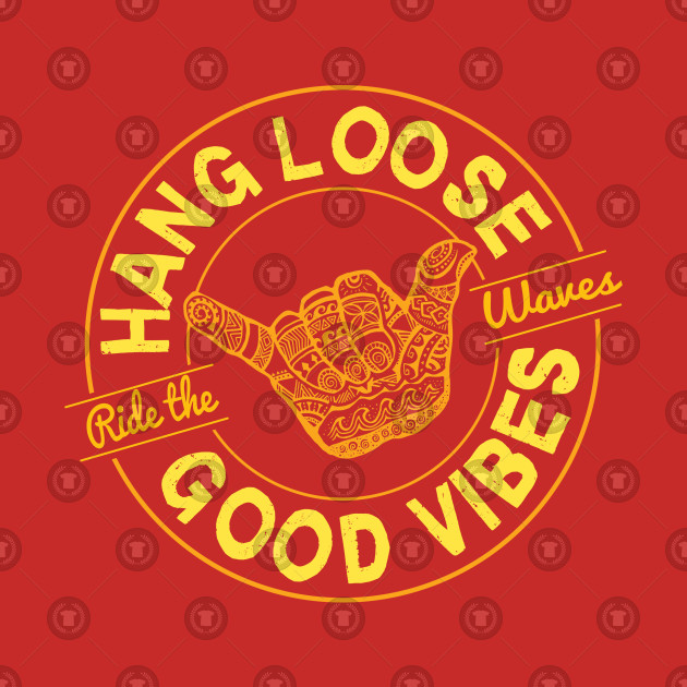 Hang Loose - Good Vibes Boho