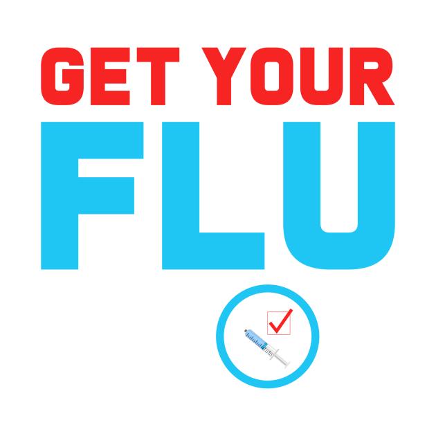 Funny Get Your Flu Shot Influenza Nurse Gift