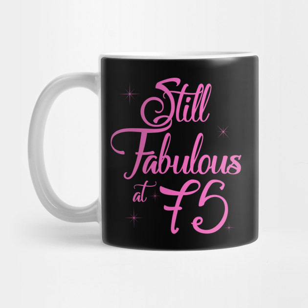 Vintage Still Sexy And Fabulous At 75 Year Old Funny 75th Birthday Gift