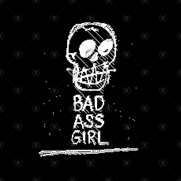 Bad Ass Girl - Pixel Skull Design ††††
