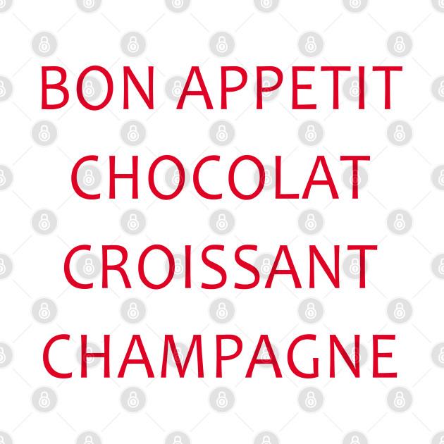 Bon Appetit Chocolat Croissant Champagne