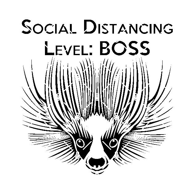 Social Distancing Level: BOSS