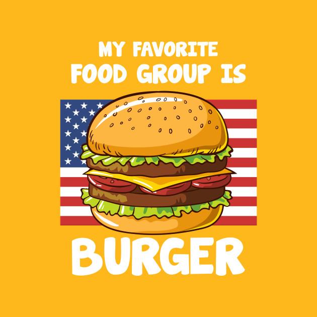 My Favorite Food Group Is Burger American Flag