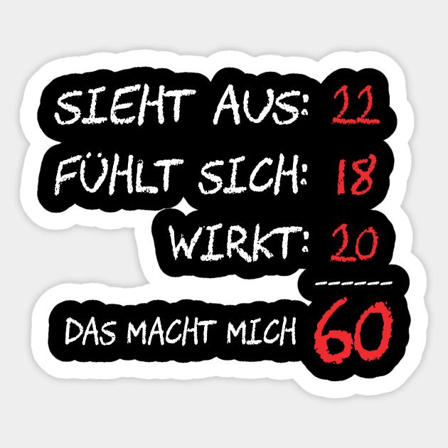 60 Geburtstag Lustige Sprüche Cooles Geschenk Zum 60 Sticker Teepublic