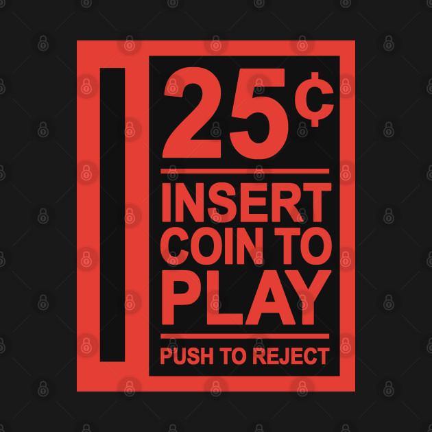Insert Coin To Play Arcade