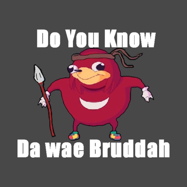 Do You Know Da wae?