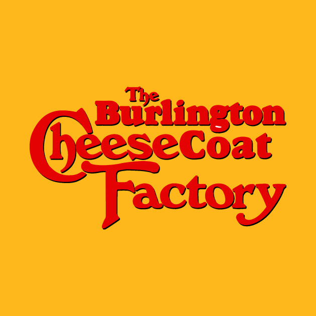 Burlington Cheesecoat Factory - Reddit - T-Shirt | TeePublic