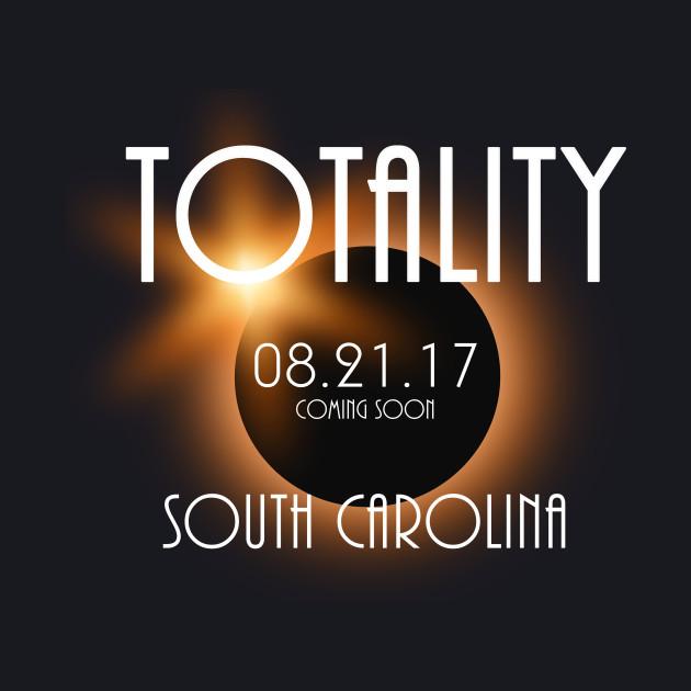 Total Eclipse Shirt - Totality SOUTH CAROLINA Tshirt, USA Total Solar Eclipse T-Shirt August 21 2017 Eclipse T-Shirt T-Shirt