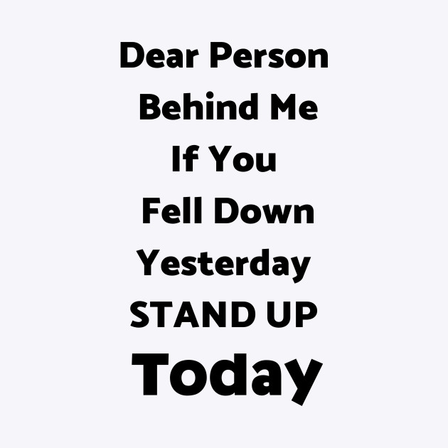 Dear Person Behind Me Black Text