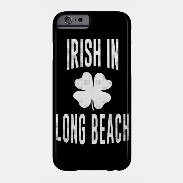 Long Beach, California - CA Irish St Patrick's Day Phone Case