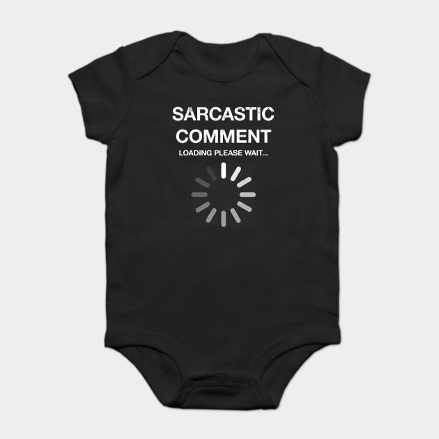 Funny Sarcastic Comment Loading Geek T Shirt