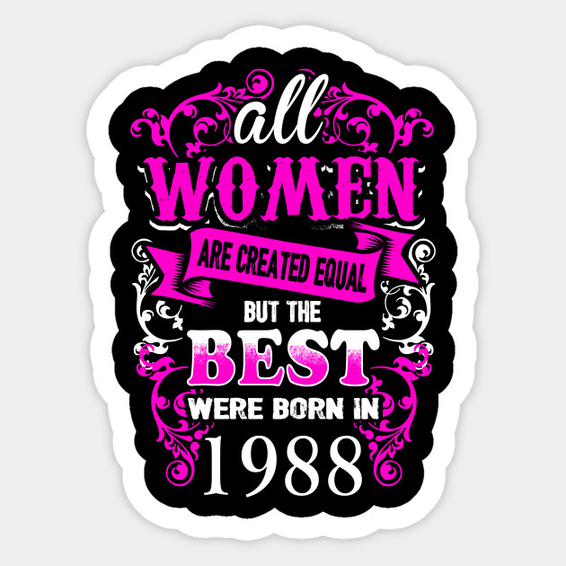 1988 Birthday Shirt For Woman Best One Were Born In