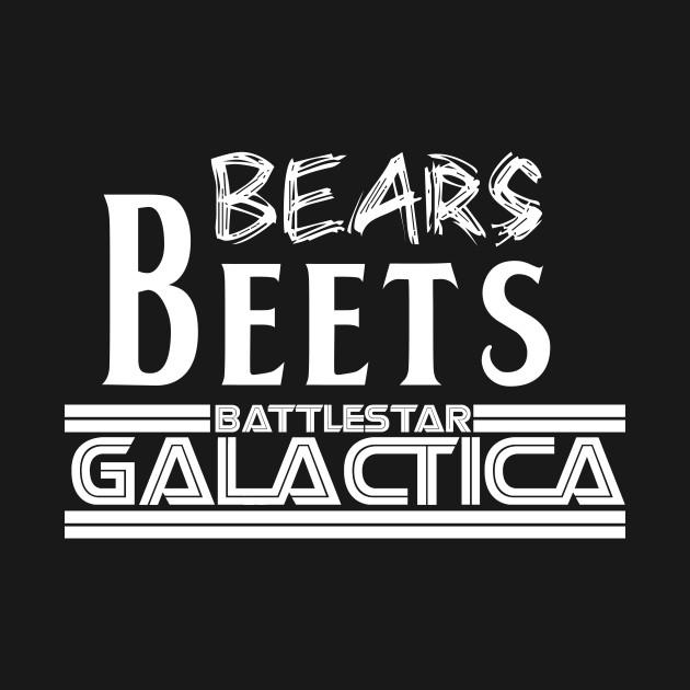 Bears Beets Battlestar Galactica (White)