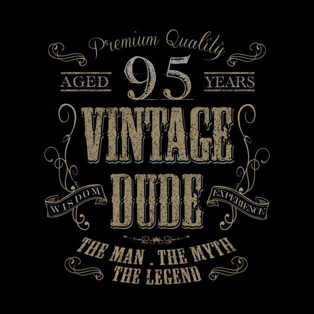 95th Birthday Vintage Dude The Man Myth Legend Gift Idea