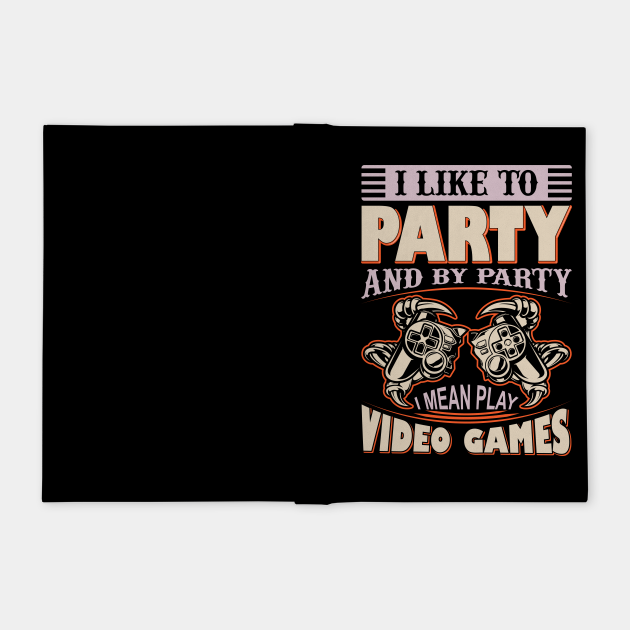 I Like to Party Funny Gaming