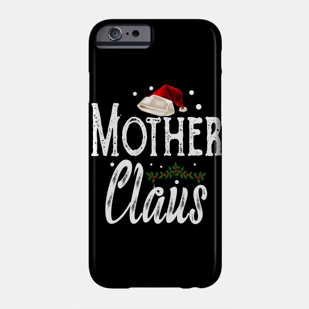 Mother Claus Christmas Family Matching Pajama Phone Case