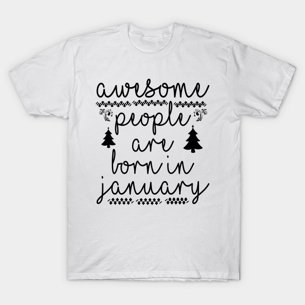 Birthday Tshirt Awesome People Born In January T Shirt