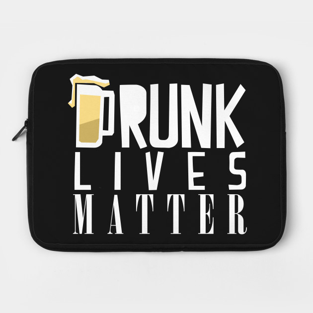 Wine, Beer and Party Drinking - Drunk Lives Matter T-shirt