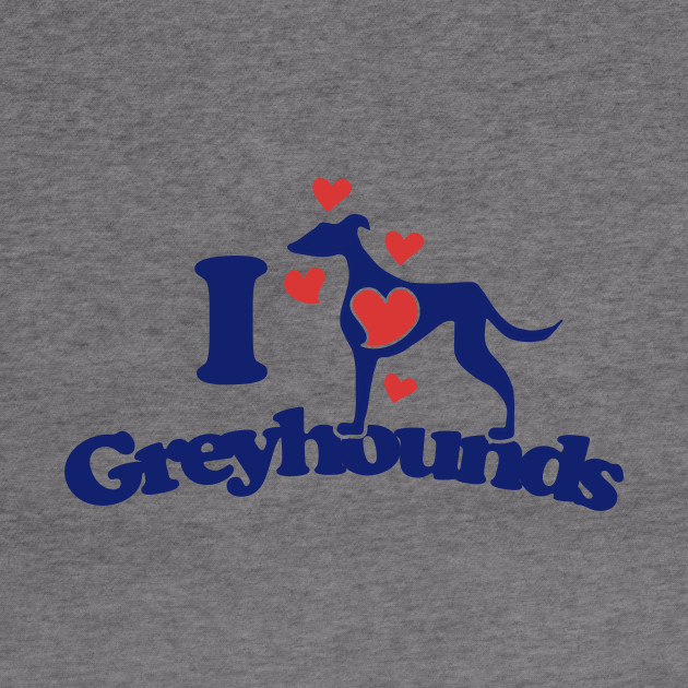 I love greyhounds