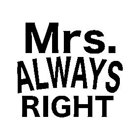Cuscini Mr Right Mrs Always Right.Adesivi Mrs Always Right Teepublic It