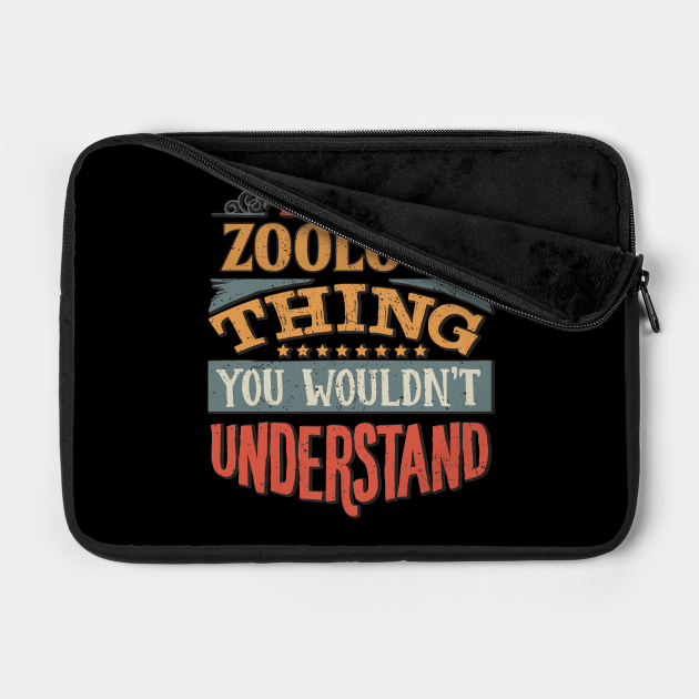 It's A Zoology Thing You Wouldnt Understand - Gift For Zoology Zoologist