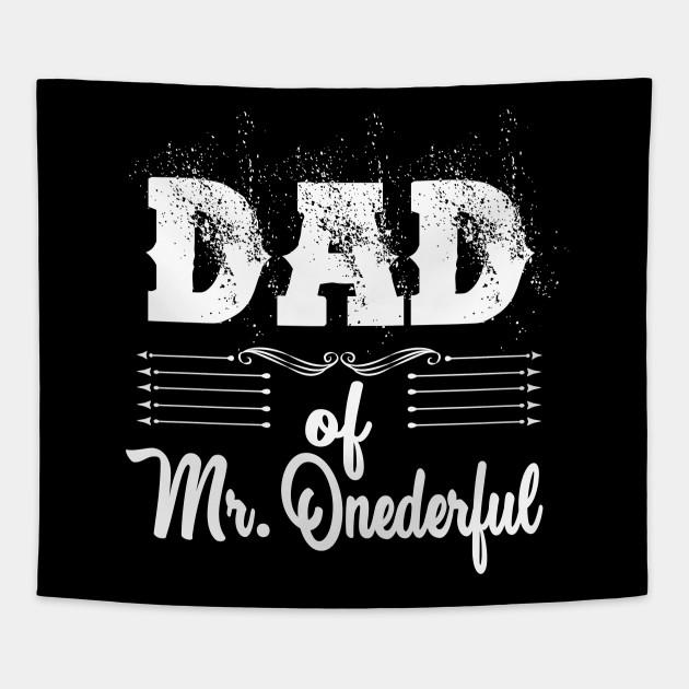 Funny Dad Of Mr Onederful Wonderful 1st Birthday Boy T Shirt Tapestry