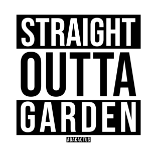 STRAIGHT OUTTA GARDEN t-shirts