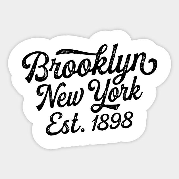 bc74c8082 Brooklyn New York Est 1898 - Brooklyn - Sticker | TeePublic