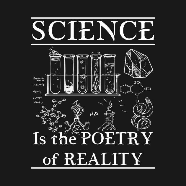Science Is The Poetry Of Reality Awesome Science