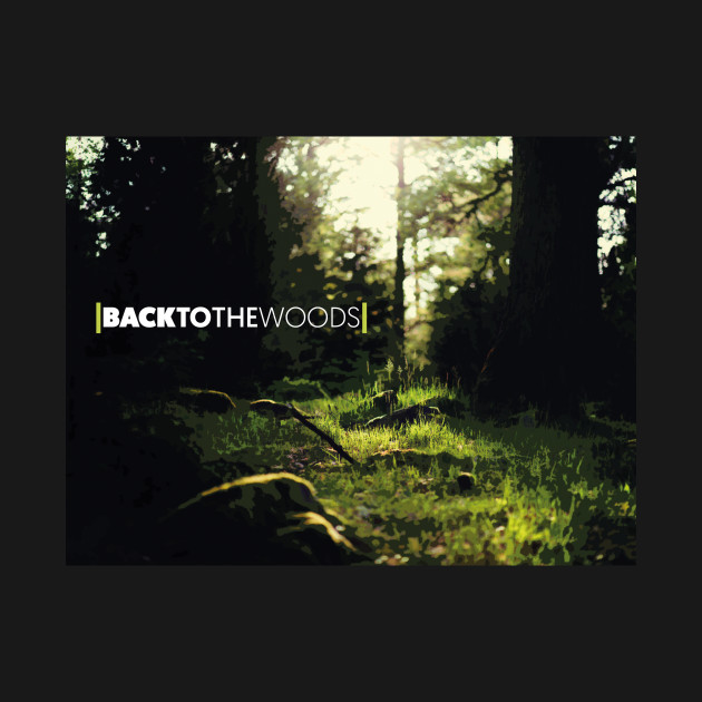 Back to the woods