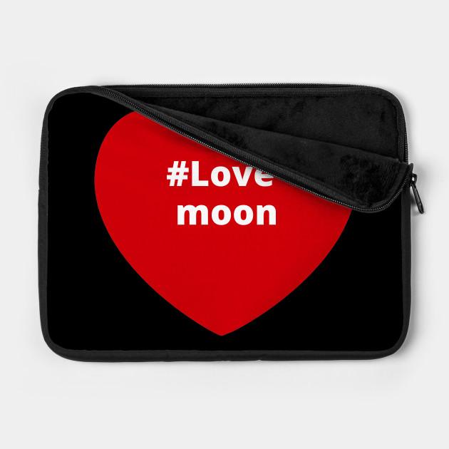 Love Moon - Hashtag Heart