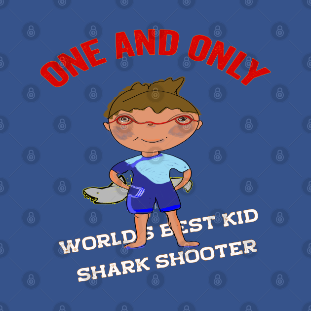one and only world's best kid shark shooter funny