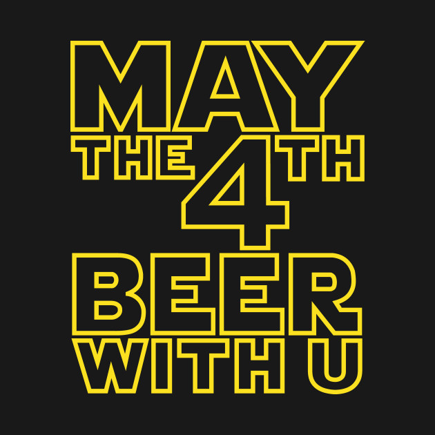 Husband May The 4th Be With You: May The 4th Beer With U Funny Drinking T-Shirt