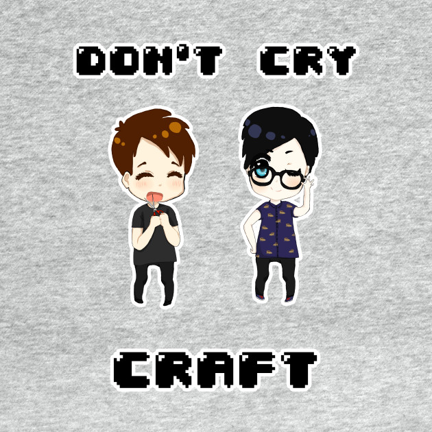 Don't cry CRAFT