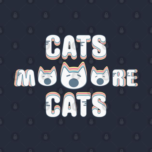 Cats. Cats. Mooore