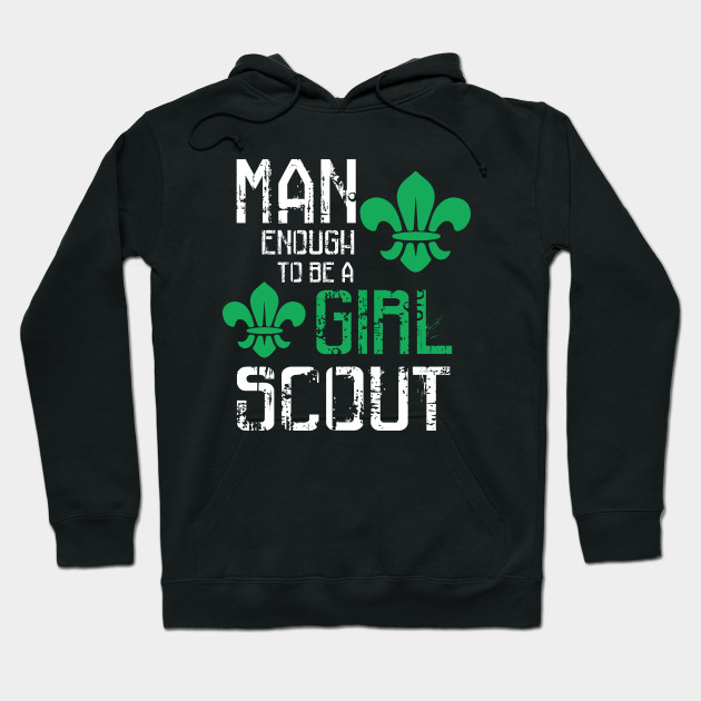 Man Enough to be a Girl Scout Best Scouting