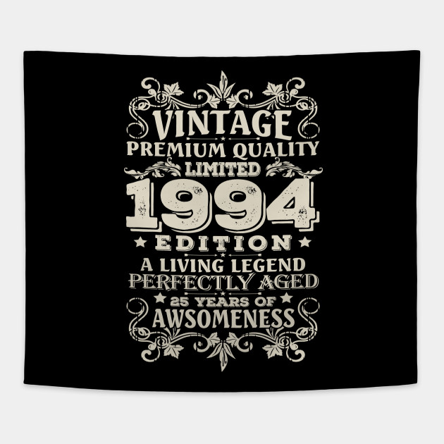 Vintage Made In 1994 25 Years Old Shirt 25th Birthday Gift Tapestry