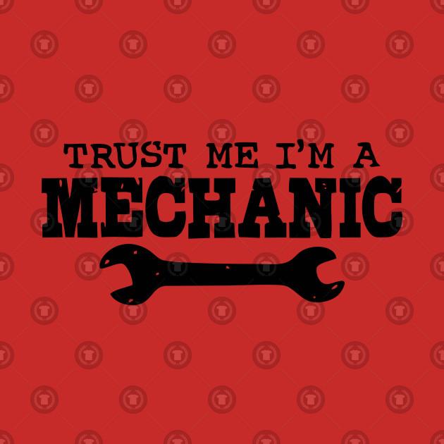 Trust Me I'm A Mechanic