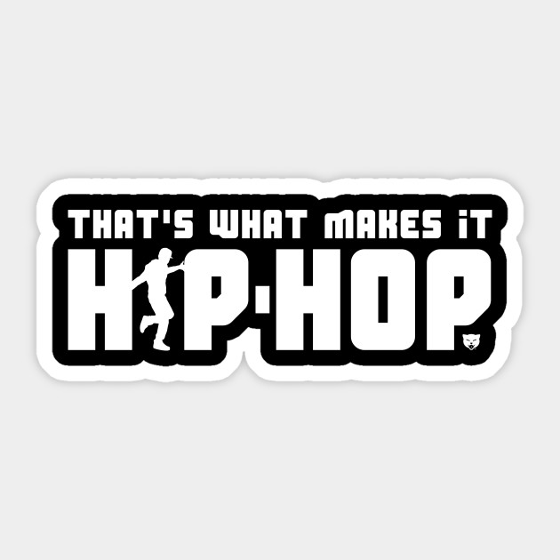 That's What Makes It Hip-Hop with Dancer (White) by smokykitten