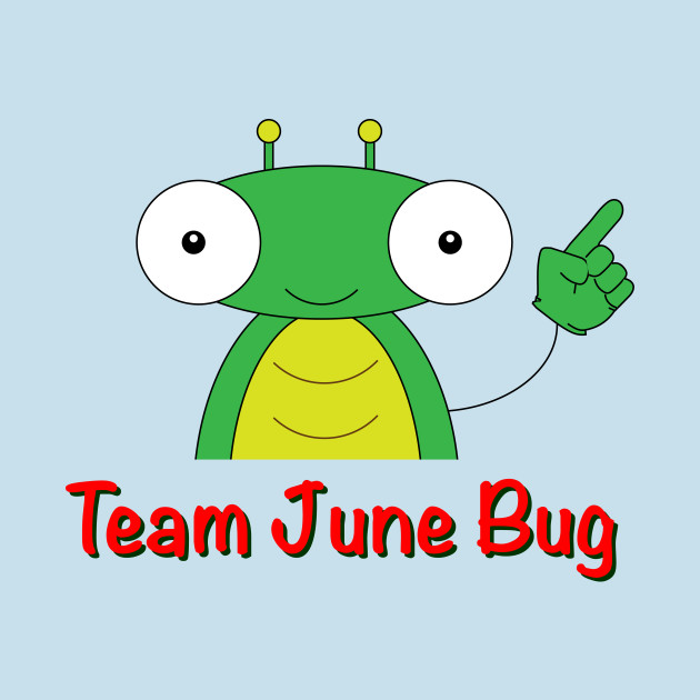 Team June Bug - Team June Bug - T-Shirt | TeePublic