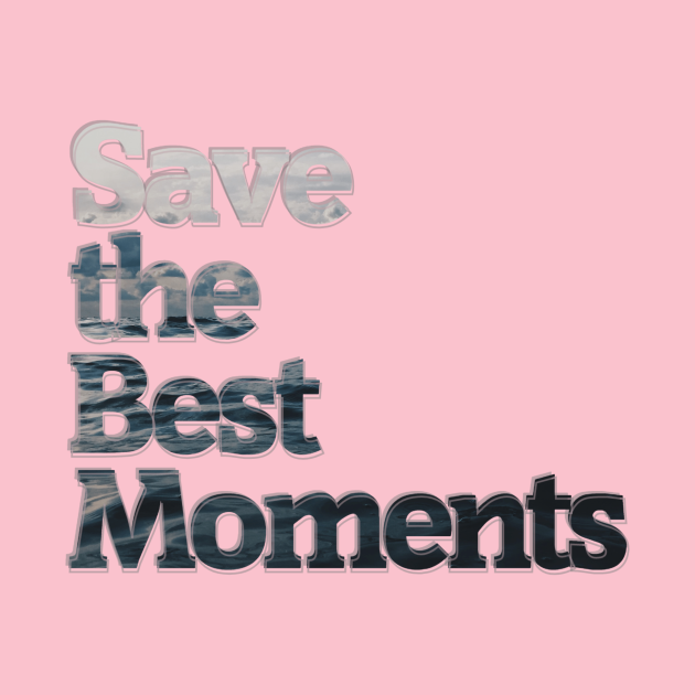 Save the Best Moments