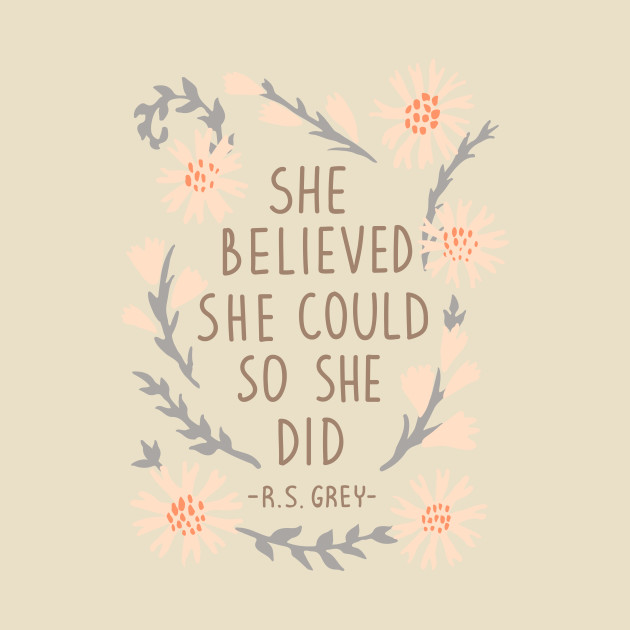 She Believed She Could So She Did Qoute T Shirt Teepublic