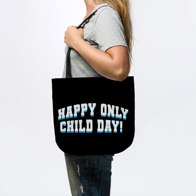 HAPPY ONLY CHILD DAY!