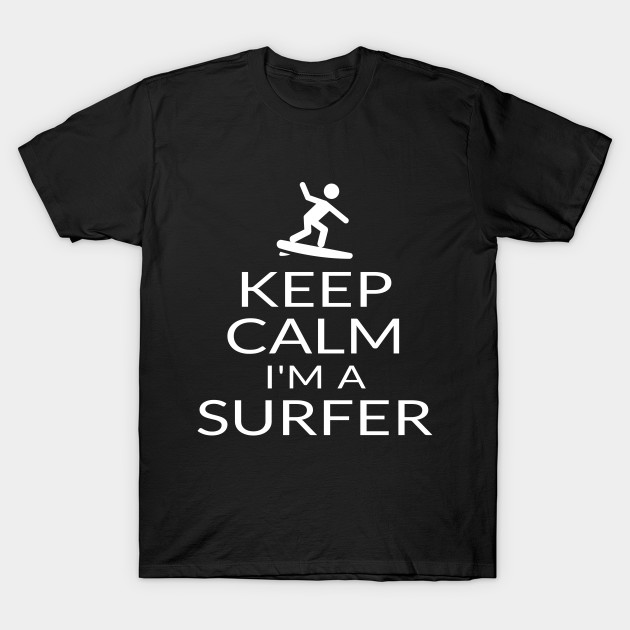 1bb922b2f8b0 Keep Calm I'm A Surfer Funny Surfing Surfboard Fun Gifts - Surfer ...