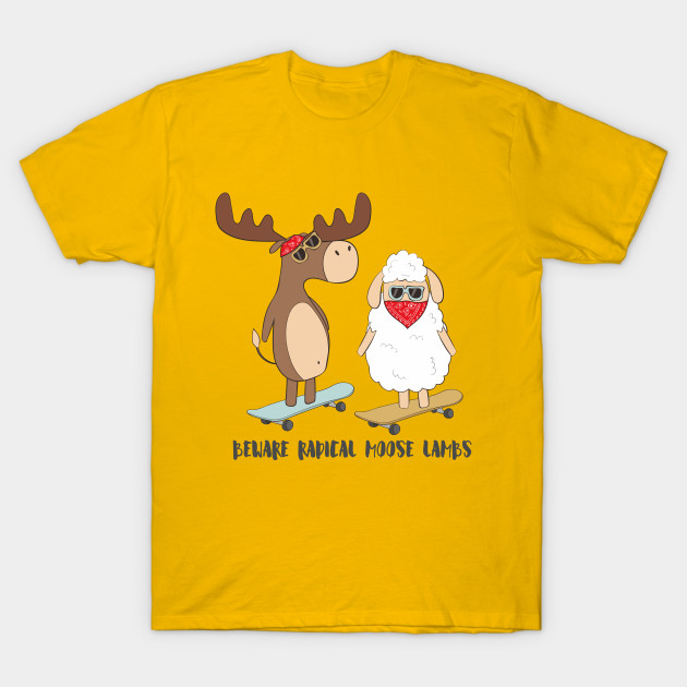 b540b00f13 Beware Radical Moose Lambs Funny Moose Lamb Pun Design - Radical - T ...