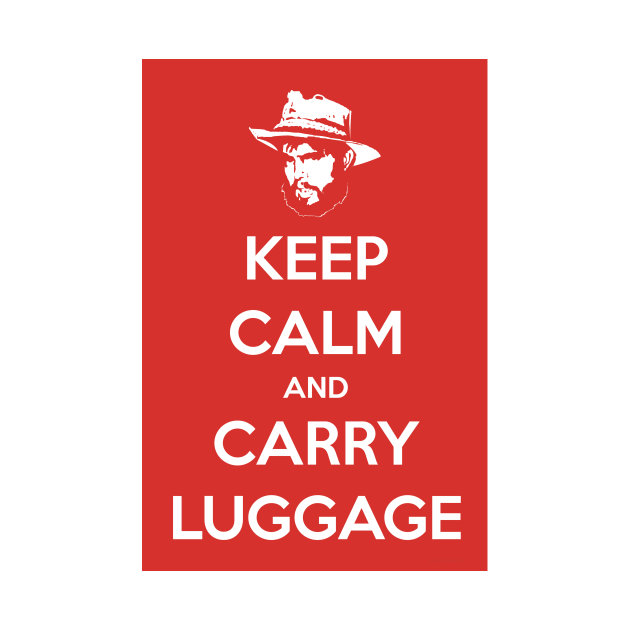 Keep Calm & Carry Luggage