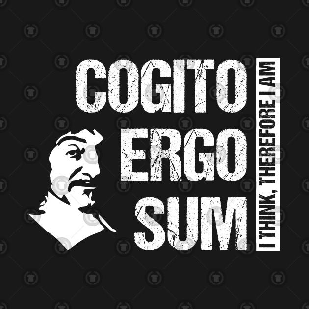 cogito ergo sum  Cogito Ergo Sum René Descartes Philosophy T-Shirt Distressed ...