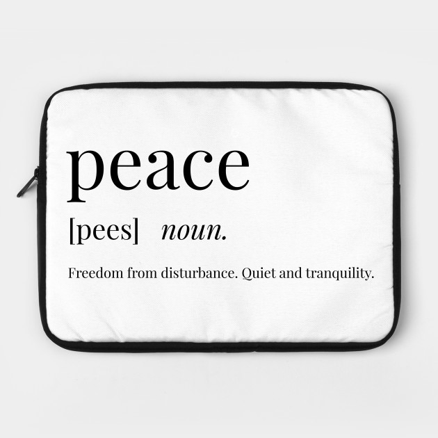 Peace Definition - Peace - Laptop Case | TeePublic
