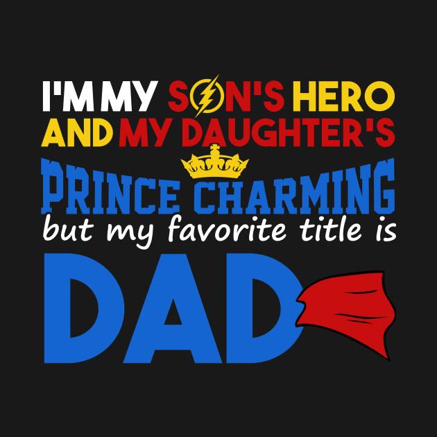 my favorite hero is my dad