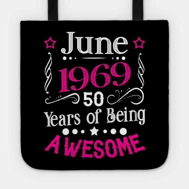 c05450b5b Womens June 1969 50th Birthday Gift 50 Years Old T-Shirt - Funny ...
